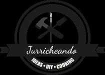 Jurricheando. DIY, Bricolaje, Cocina, ideas y mil locuras más